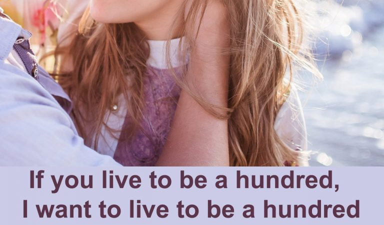 If you live to be a hundred